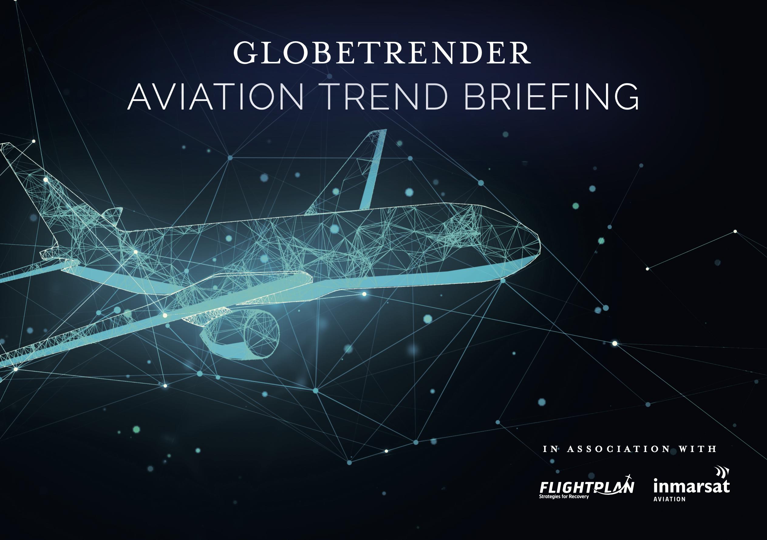 Globetrender Aviation Trend Briefing